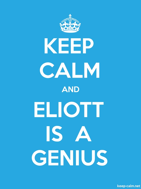 KEEP CALM AND ELIOTT IS  A GENIUS - white/blue - Default (600x800)