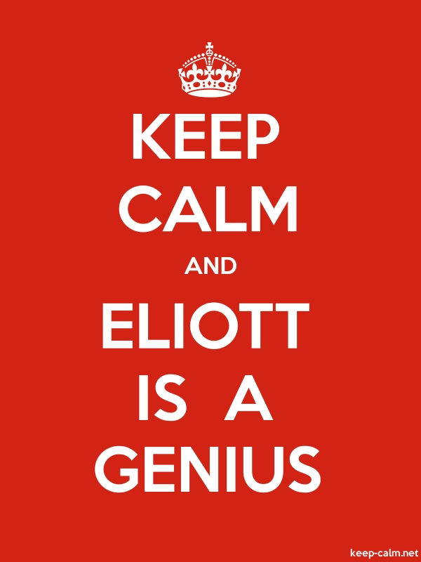 KEEP CALM AND ELIOTT IS  A GENIUS - white/red - Default (600x800)