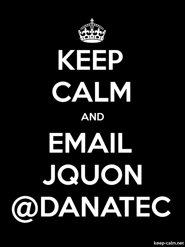 KEEP CALM AND EMAIL JQUON @DANATEC - white/black - Default (600x800)