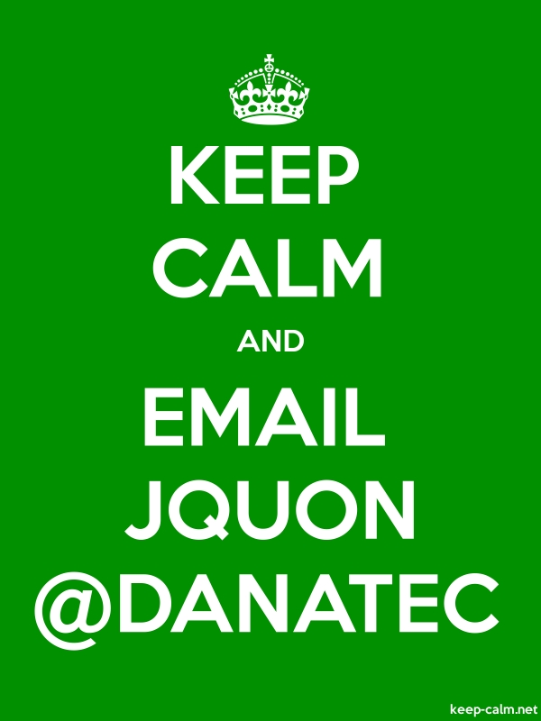 KEEP CALM AND EMAIL JQUON @DANATEC - white/green - Default (600x800)