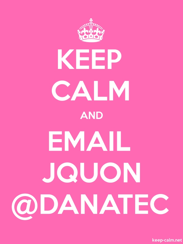 KEEP CALM AND EMAIL JQUON @DANATEC - white/pink - Default (600x800)