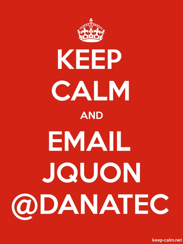 KEEP CALM AND EMAIL JQUON @DANATEC - white/red - Default (600x800)