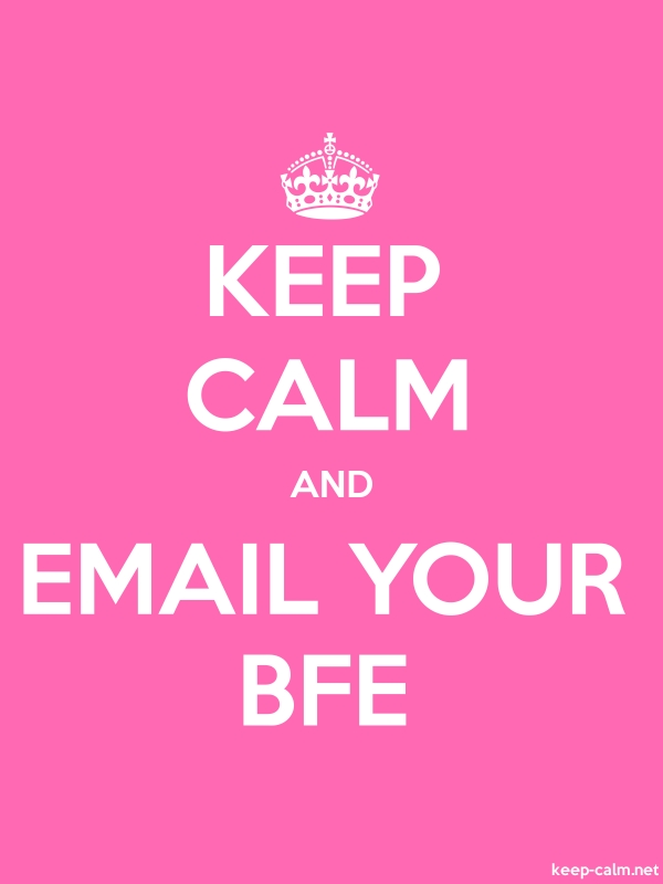 KEEP CALM AND EMAIL YOUR BFE - white/pink - Default (600x800)