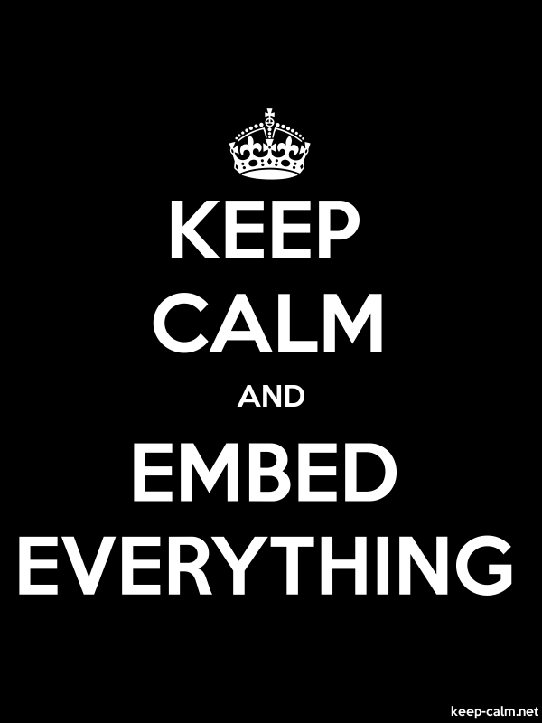 KEEP CALM AND EMBED EVERYTHING - white/black - Default (600x800)