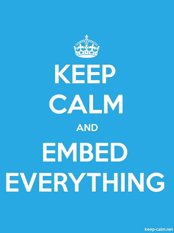 KEEP CALM AND EMBED EVERYTHING - white/blue - Default (600x800)
