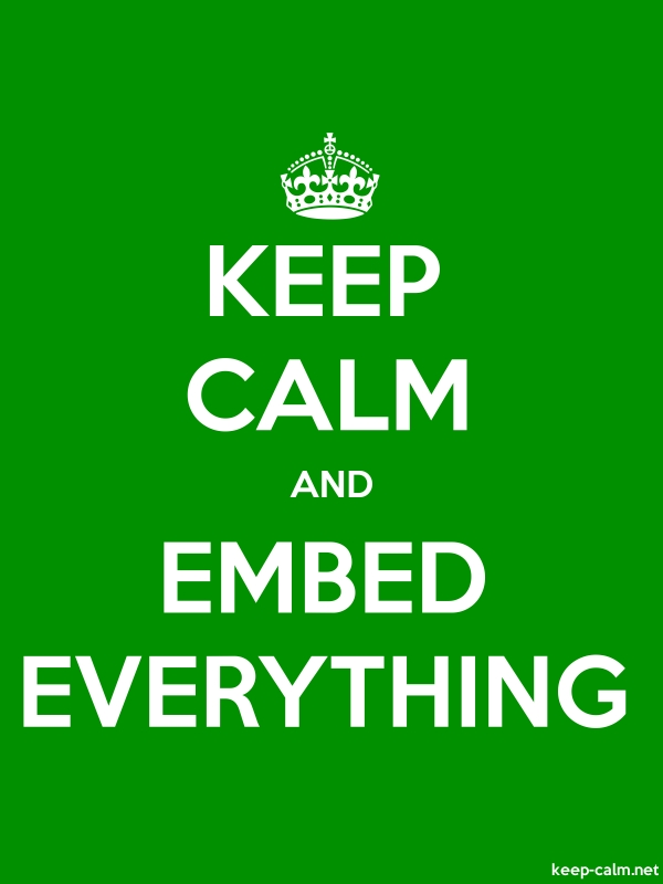 KEEP CALM AND EMBED EVERYTHING - white/green - Default (600x800)