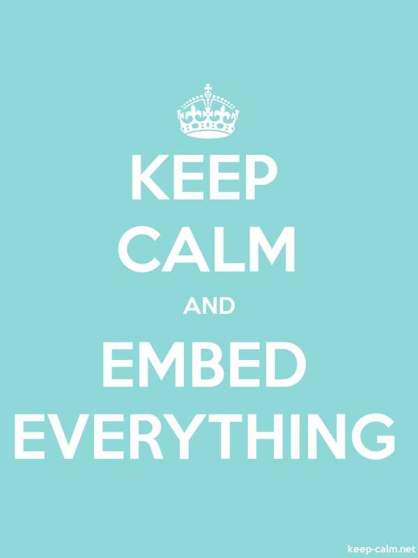 KEEP CALM AND EMBED EVERYTHING - white/lightblue - Default (600x800)