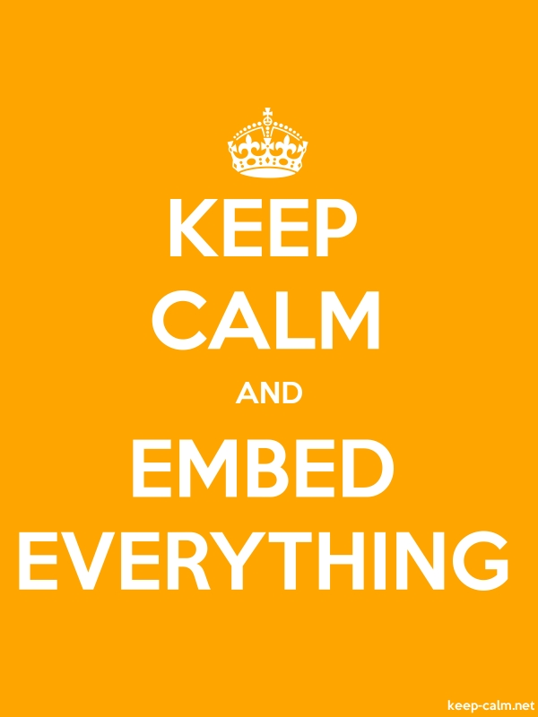 KEEP CALM AND EMBED EVERYTHING - white/orange - Default (600x800)