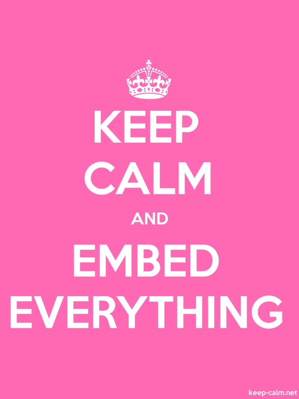 KEEP CALM AND EMBED EVERYTHING - white/pink - Default (600x800)