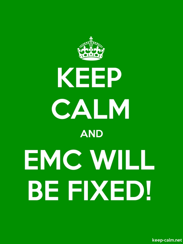 KEEP CALM AND EMC WILL BE FIXED! - white/green - Default (600x800)
