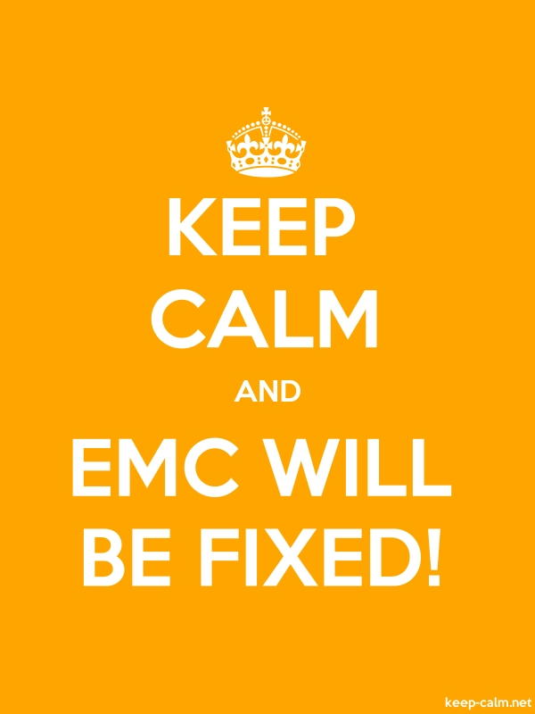 KEEP CALM AND EMC WILL BE FIXED! - white/orange - Default (600x800)