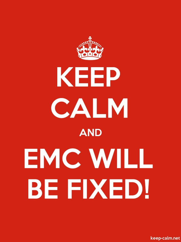 KEEP CALM AND EMC WILL BE FIXED! - white/red - Default (600x800)