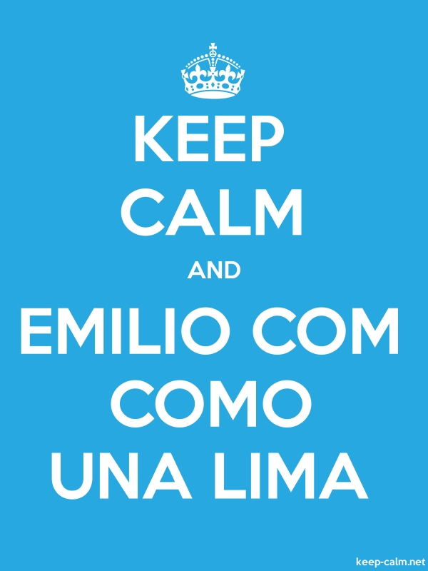 KEEP CALM AND EMILIO COM COMO UNA LIMA - white/blue - Default (600x800)