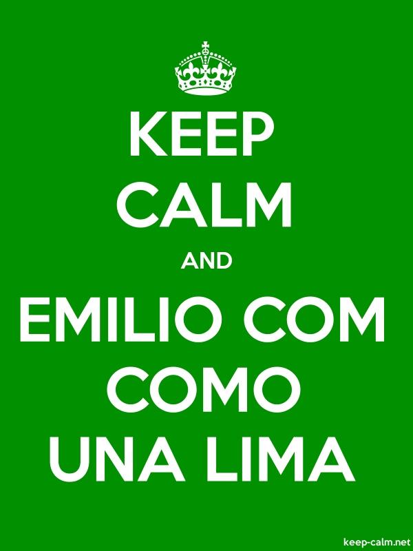 KEEP CALM AND EMILIO COM COMO UNA LIMA - white/green - Default (600x800)