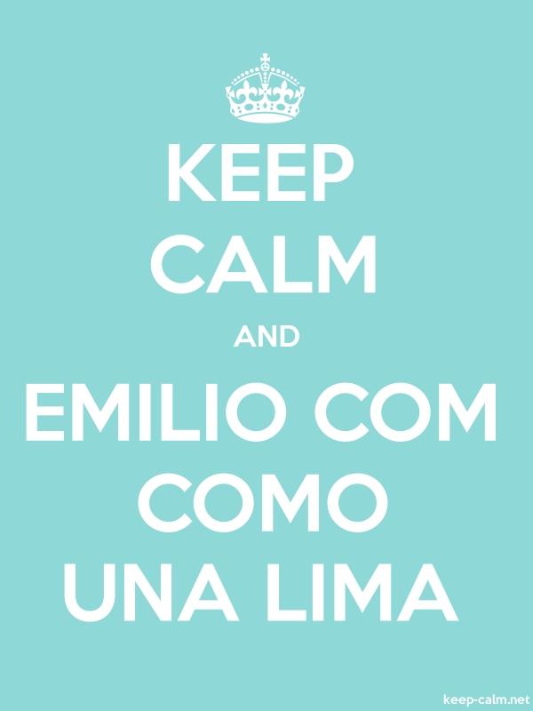 KEEP CALM AND EMILIO COM COMO UNA LIMA - white/lightblue - Default (600x800)