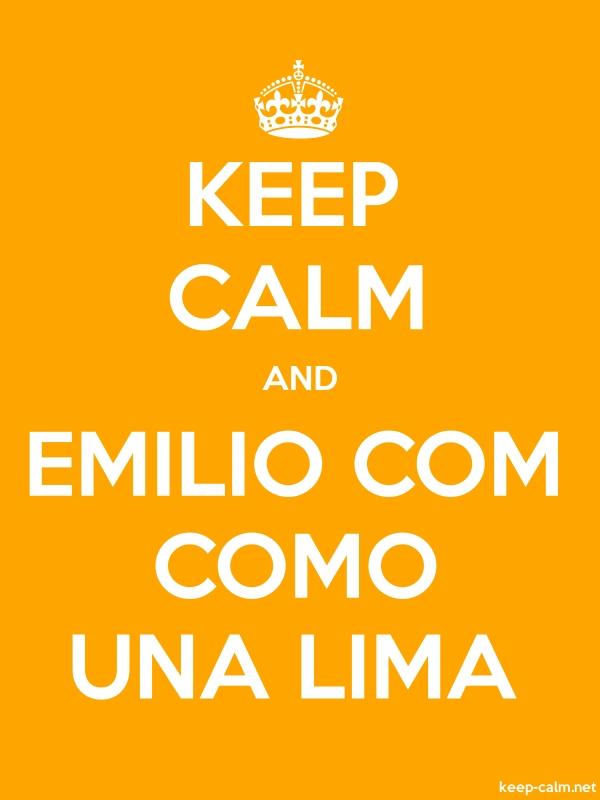 KEEP CALM AND EMILIO COM COMO UNA LIMA - white/orange - Default (600x800)
