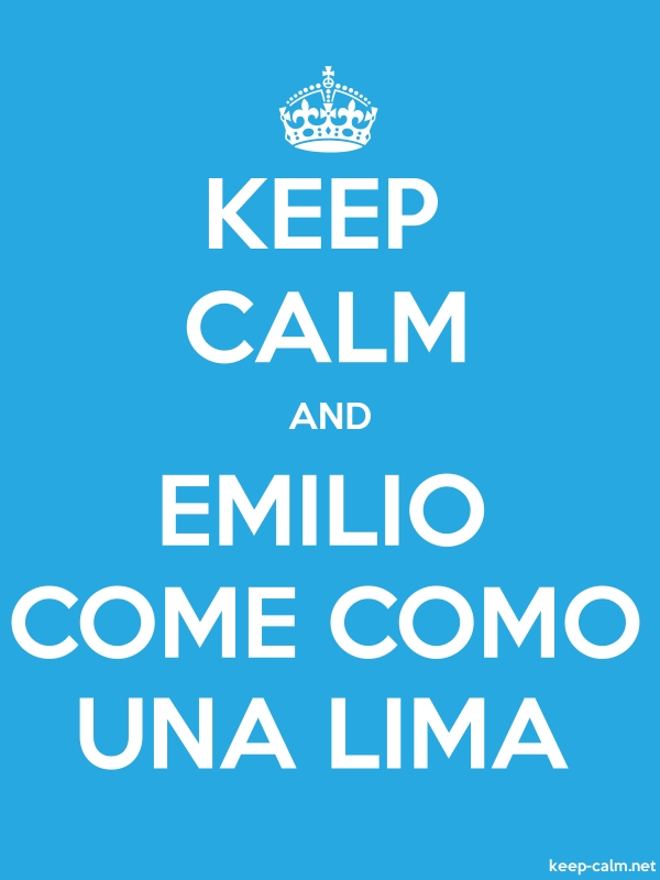 KEEP CALM AND EMILIO COME COMO UNA LIMA - white/blue - Default (600x800)