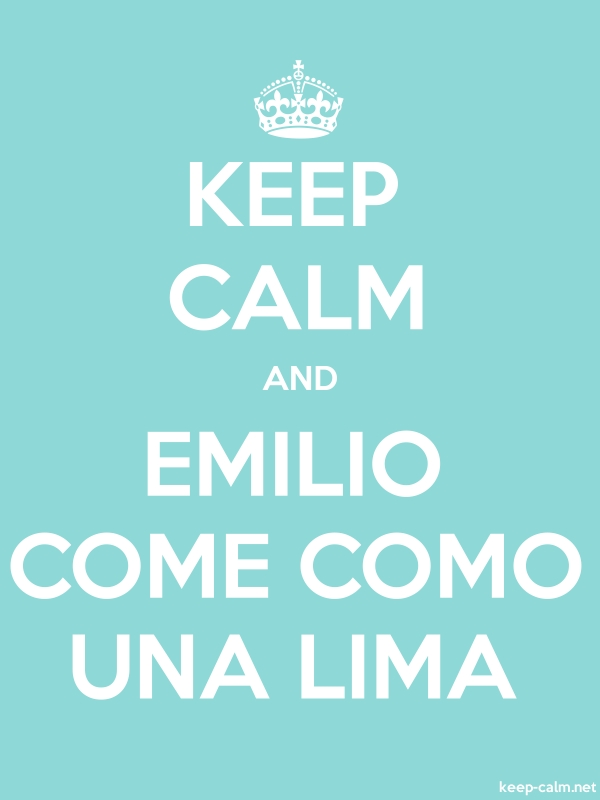 KEEP CALM AND EMILIO COME COMO UNA LIMA - white/lightblue - Default (600x800)