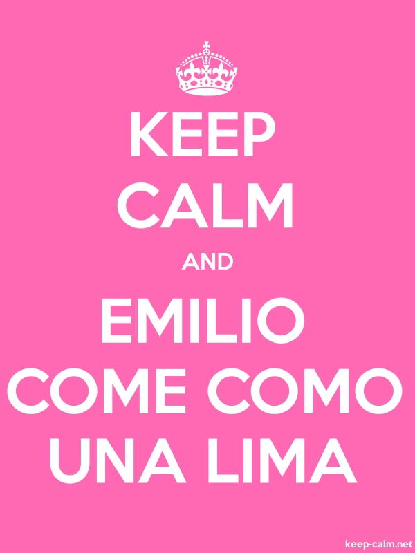 KEEP CALM AND EMILIO COME COMO UNA LIMA - white/pink - Default (600x800)