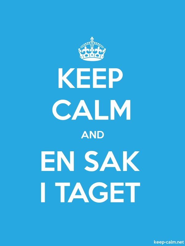KEEP CALM AND EN SAK I TAGET - white/blue - Default (600x800)