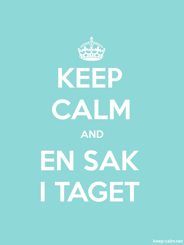KEEP CALM AND EN SAK I TAGET - white/lightblue - Default (600x800)