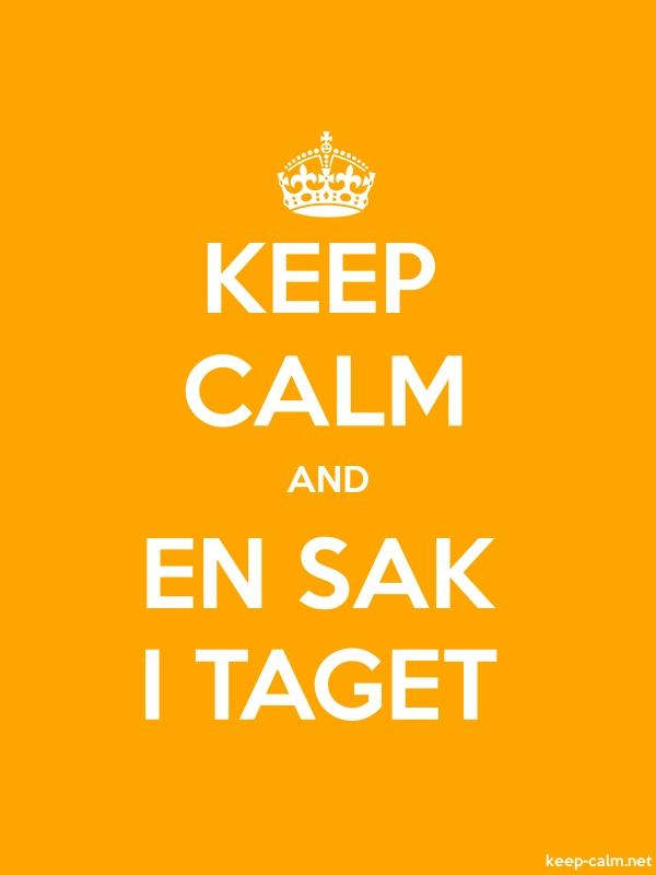 KEEP CALM AND EN SAK I TAGET - white/orange - Default (600x800)