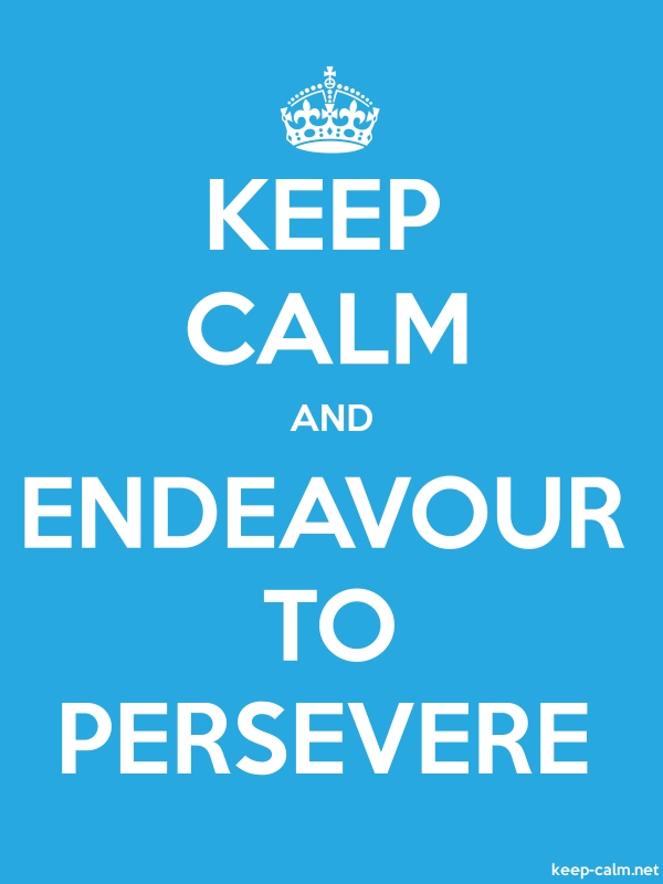 KEEP CALM AND ENDEAVOUR TO PERSEVERE - white/blue - Default (600x800)
