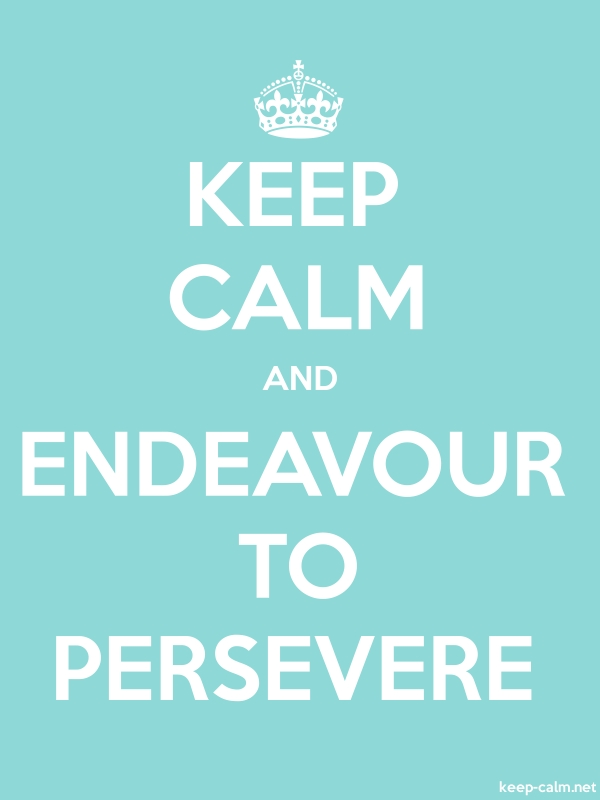 KEEP CALM AND ENDEAVOUR TO PERSEVERE - white/lightblue - Default (600x800)