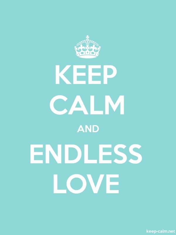 KEEP CALM AND ENDLESS LOVE - white/lightblue - Default (600x800)