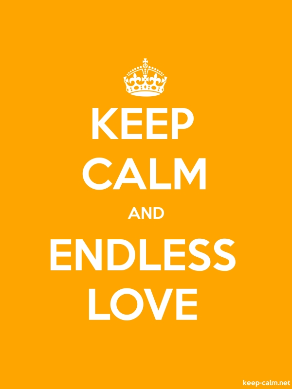 KEEP CALM AND ENDLESS LOVE - white/orange - Default (600x800)