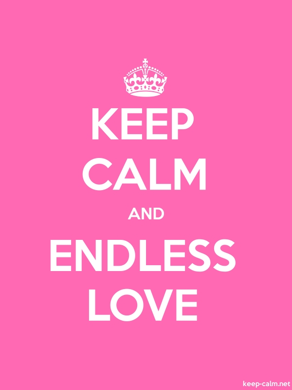 KEEP CALM AND ENDLESS LOVE - white/pink - Default (600x800)