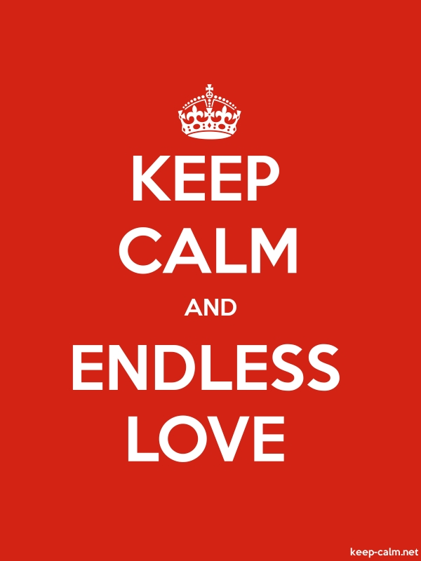 KEEP CALM AND ENDLESS LOVE - white/red - Default (600x800)