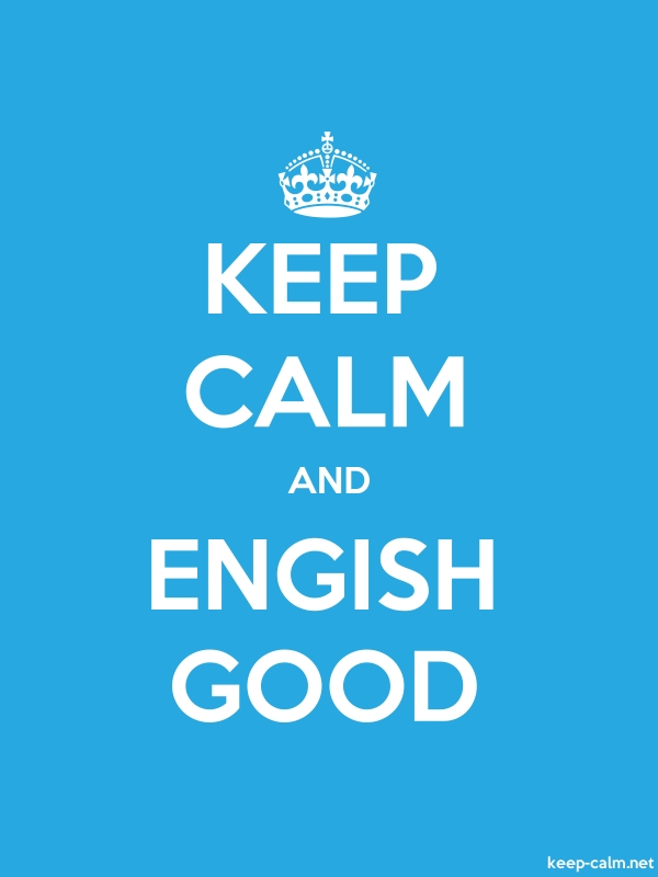 KEEP CALM AND ENGISH GOOD - white/blue - Default (600x800)