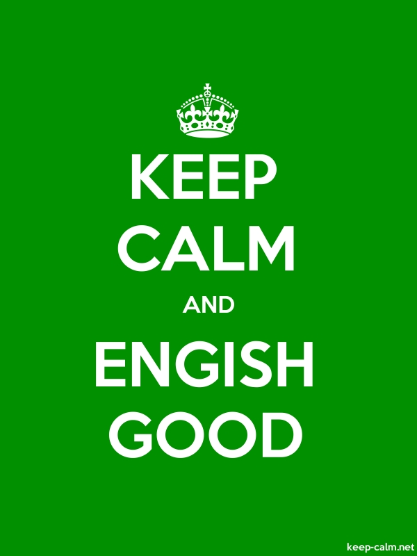 KEEP CALM AND ENGISH GOOD - white/green - Default (600x800)