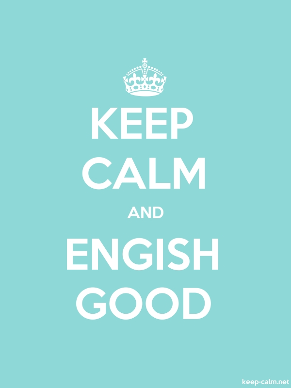 KEEP CALM AND ENGISH GOOD - white/lightblue - Default (600x800)
