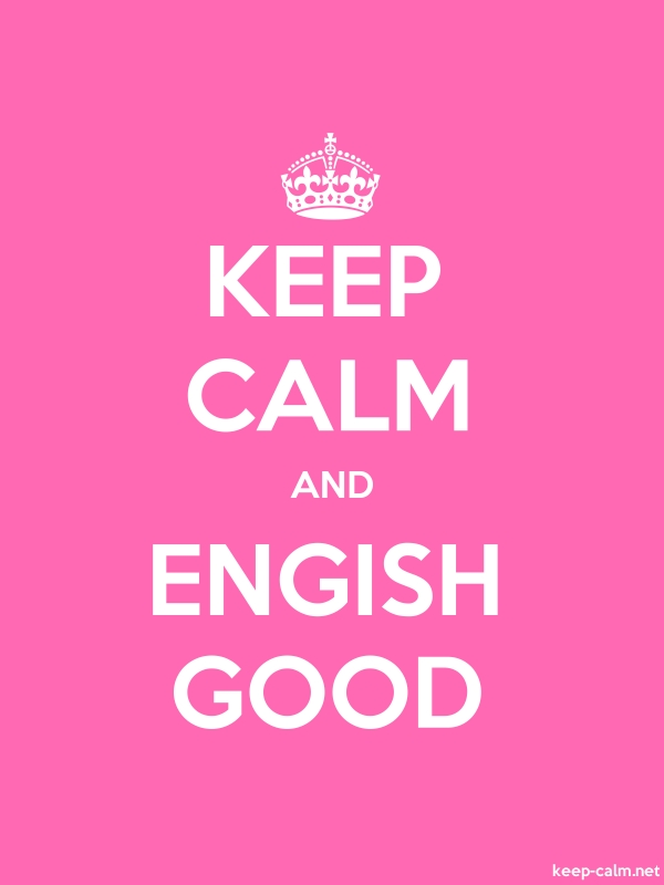 KEEP CALM AND ENGISH GOOD - white/pink - Default (600x800)