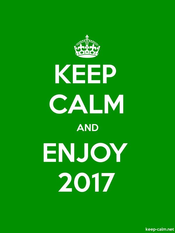 KEEP CALM AND ENJOY 2017 - white/green - Default (600x800)