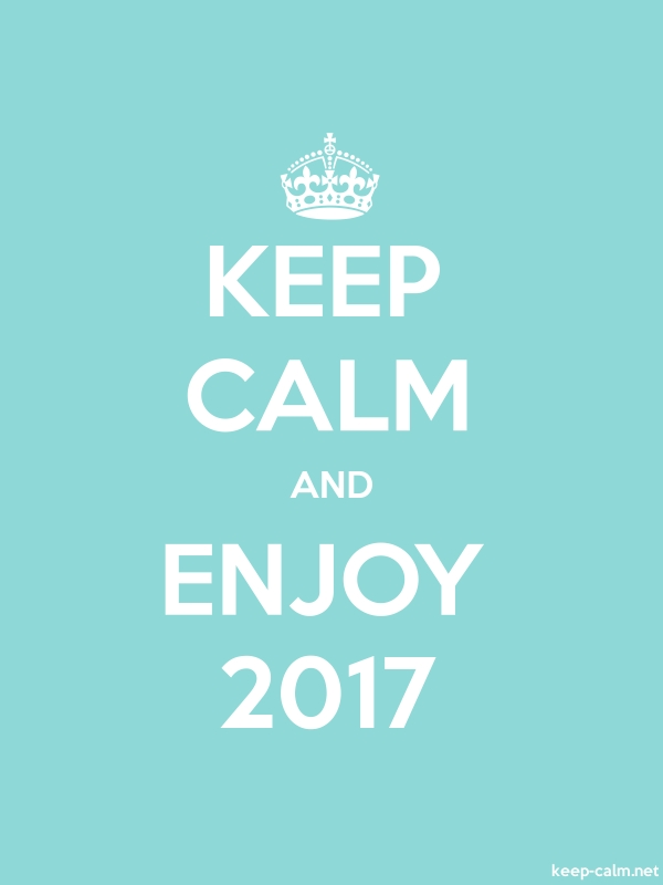KEEP CALM AND ENJOY 2017 - white/lightblue - Default (600x800)