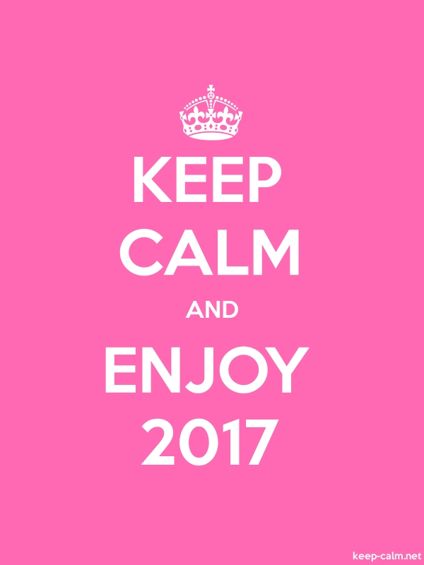 KEEP CALM AND ENJOY 2017 - white/pink - Default (600x800)