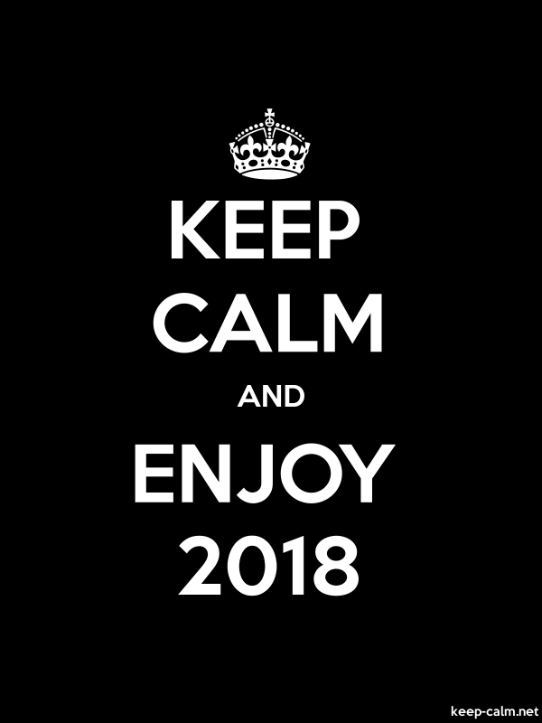 KEEP CALM AND ENJOY 2018 - white/black - Default (600x800)