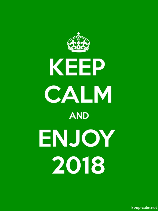 KEEP CALM AND ENJOY 2018 - white/green - Default (600x800)