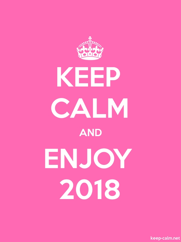KEEP CALM AND ENJOY 2018 - white/pink - Default (600x800)