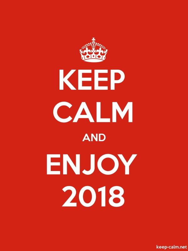 KEEP CALM AND ENJOY 2018 - white/red - Default (600x800)