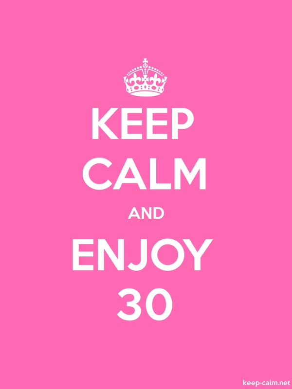 KEEP CALM AND ENJOY 30 - white/pink - Default (600x800)