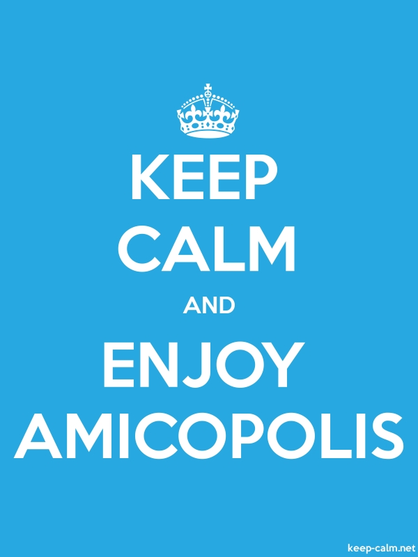 KEEP CALM AND ENJOY AMICOPOLIS - white/blue - Default (600x800)