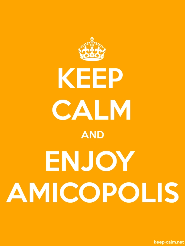 KEEP CALM AND ENJOY AMICOPOLIS - white/orange - Default (600x800)