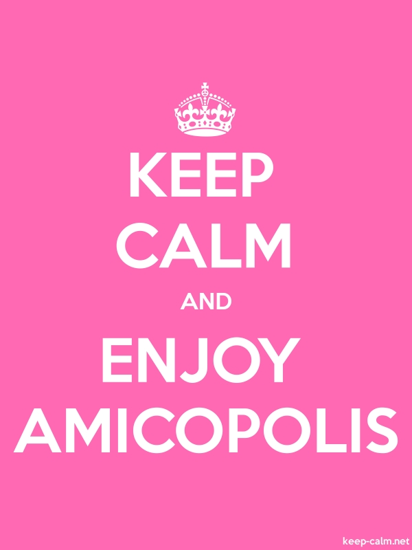KEEP CALM AND ENJOY AMICOPOLIS - white/pink - Default (600x800)