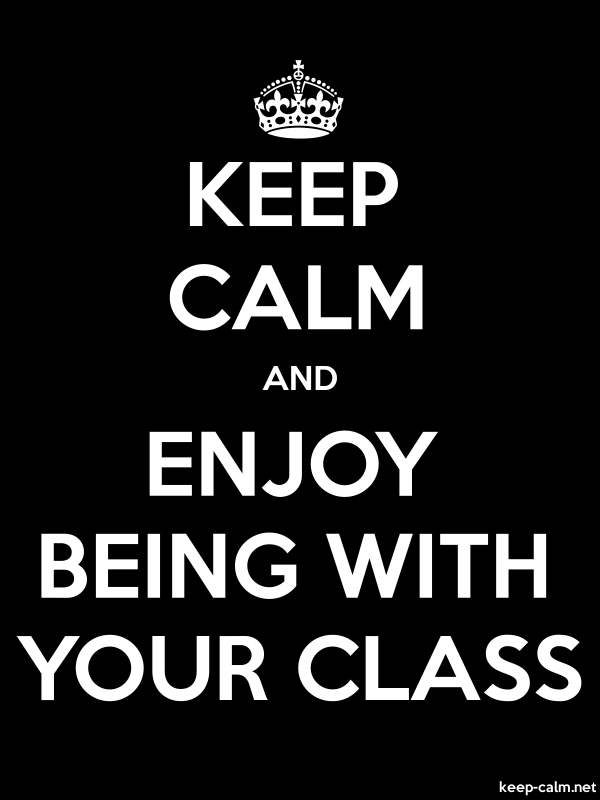 KEEP CALM AND ENJOY BEING WITH YOUR CLASS - white/black - Default (600x800)