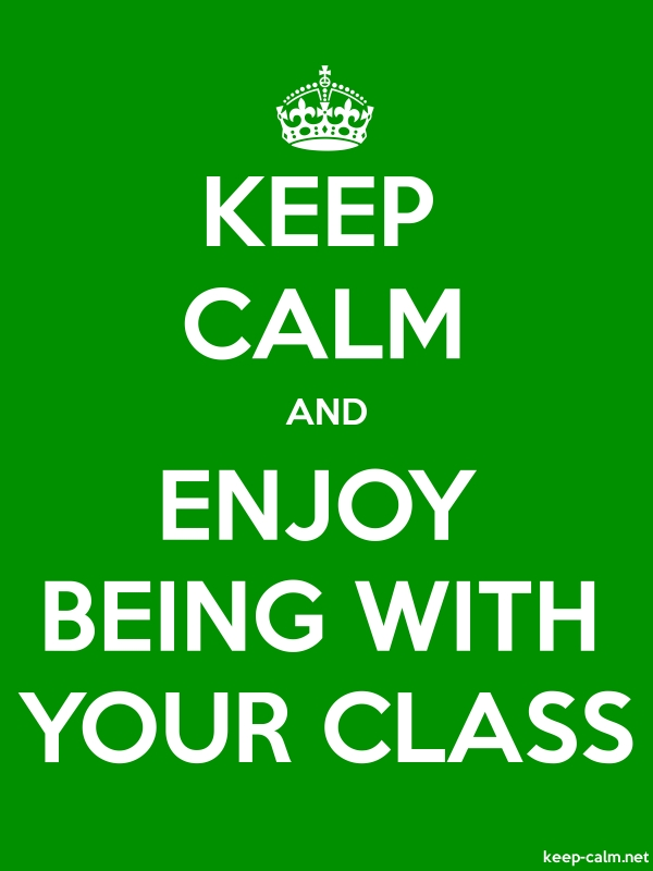 KEEP CALM AND ENJOY BEING WITH YOUR CLASS - white/green - Default (600x800)