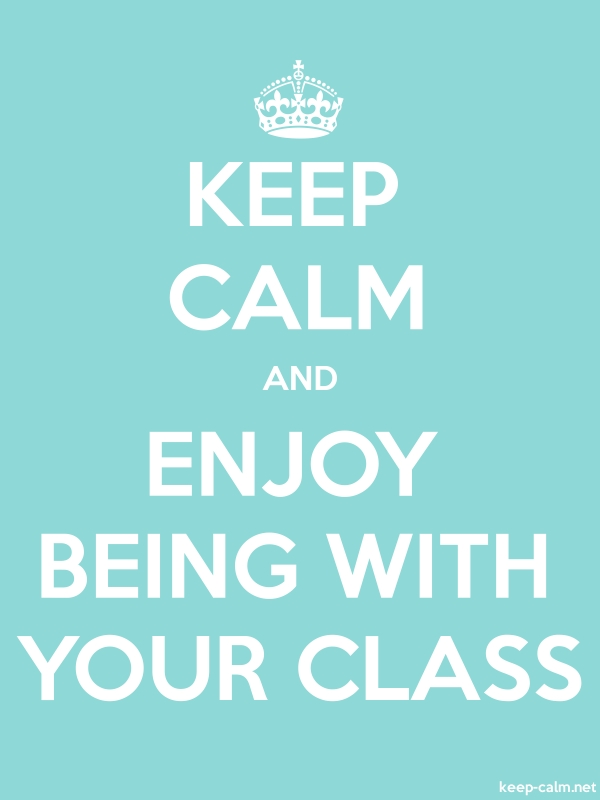 KEEP CALM AND ENJOY BEING WITH YOUR CLASS - white/lightblue - Default (600x800)